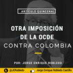Otra imposición de la OCDE contra Colombia