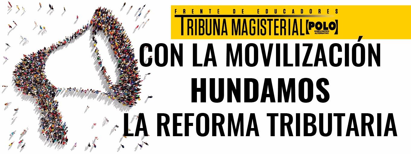 El magisterio se moviliza el 27 de Octubre  contra la Reforma Tributaria