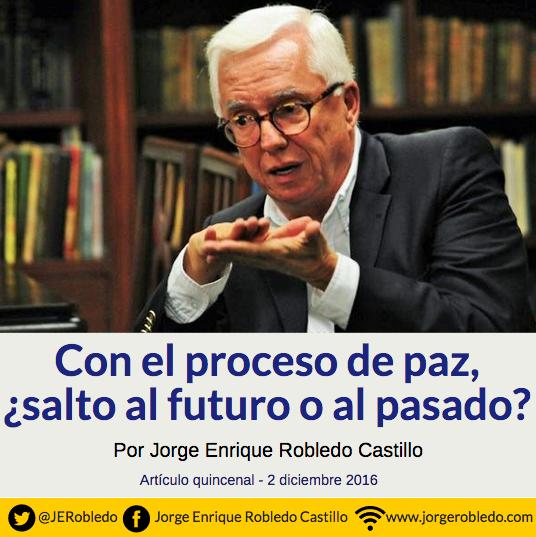 Con el proceso de paz, ¿salto al futuro o al pasado?
